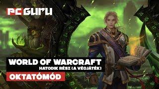 Hatodik rész (A végjáték) ► World of Warcraft - Oktatómód