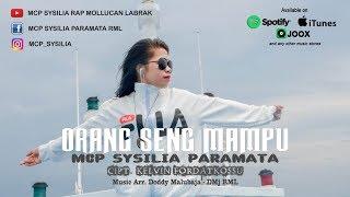 Download Orang Seng Mampu Mcp Sysilia Kelvin Mp3
