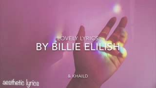 Lovely by Billie Elilish & Khaild (Lyrics)