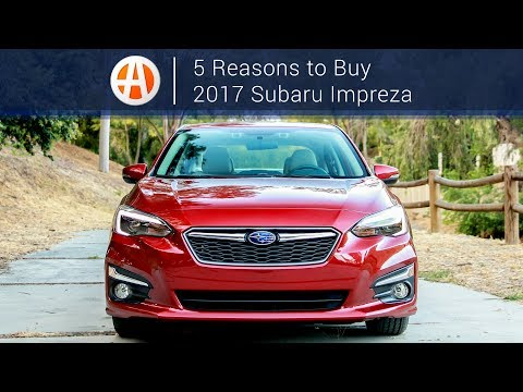 2017 Subaru Impreza 5 Reasons to Buy Autotrader