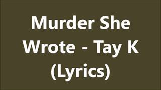 Tay K - Murder she wrote (lyrics)