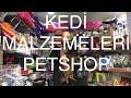 Kedi malzemeleri ilk alışveriş Petshop