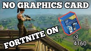 FORTNITE ON : i3 4160 3.6ghz NO GRAPHICS CARD 6 GB RAM // FORTNITE ON i3 4160 INTEL HD GRAPHICS 4400