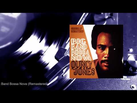 Quincy Jones - Big Band Bossa Nova (Remastered) (Full Album)