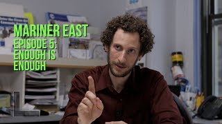 MARINER EAST, Episode  5: Enough is Enough (with Alex Bomstein)