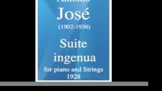 "Antonio José (1902-1936) : ""Suite ingenua"" for piano and Strings (1928)"