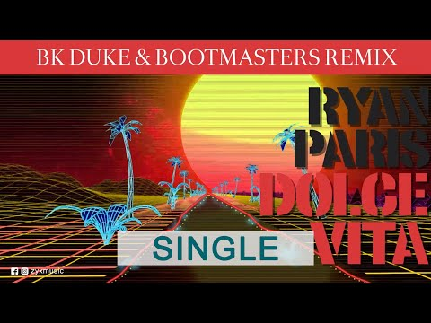 Dolce Vita (BK Duke & Bootmasters Remix)_Ryan Paris