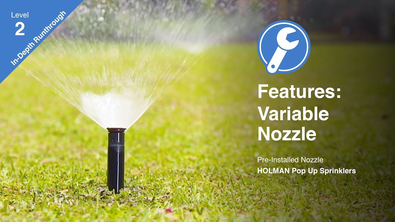 Features of the Holman Variable Nozzle Pop Up Sprinkler Range