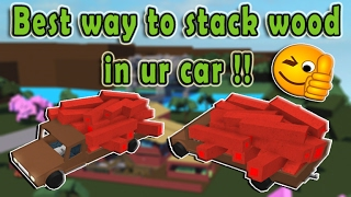 BEST way to stack wood in ur car!! Roblox Lumber Tycoon 2