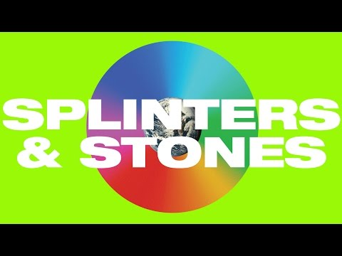 Splinters and Stones Lyric Video -- Hillsong UNITED