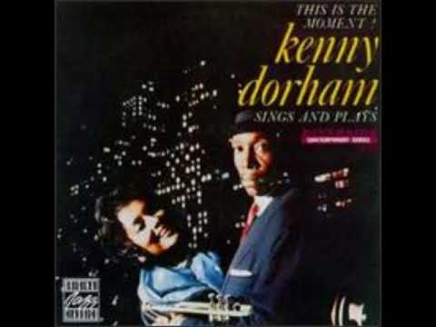 Kenny Dorham  - This Is The Moment ( Full Album )