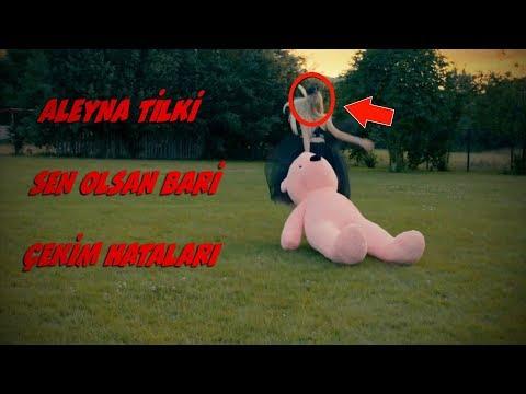 Aleyna Tilki - Sen Olsan Bari (Çekim Hataları)