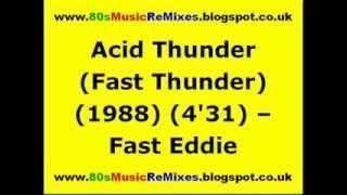 Acid Thunder (Fast Thunder) - Fast Eddie