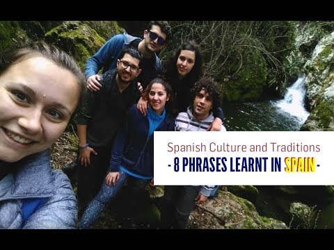 Spanish Culture and Traditions through 8 Phrases Learnt in Spain