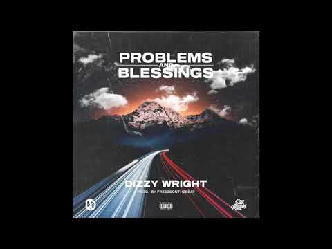Dizzy Wright - Problems and Blessings