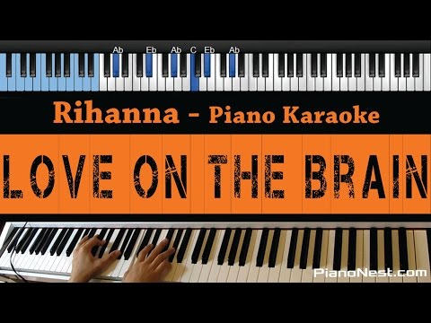 Rihanna - Love On The Brain - LOWER Key (Piano Karaoke / Sing Along)