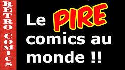 RÉTRO COMICS 33 - LE PIRE COMICS AU MONDE !!