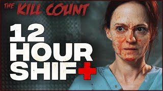12 Hour Shift (2020) KILL COUNT