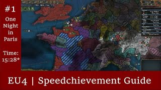 EU4 | Speedchievement: One Night in Paris(Welcome to EU4: Speedchievement, the series in which I will attempt to complete an achievement as fast as possible while giving you guys tips on how to do it ..., 2015-08-30T15:38:20.000Z)