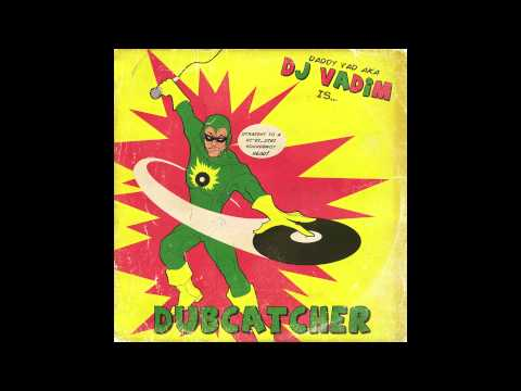 DJ Vadim Magnetic feat Katrina Blackstone & Serocee  (taken from The Dubcatcher)