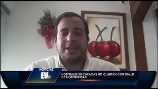 Hospitales de Caracas no cuentan con trajes de bioseguridad - Noticias EVTV 04/03/2020
