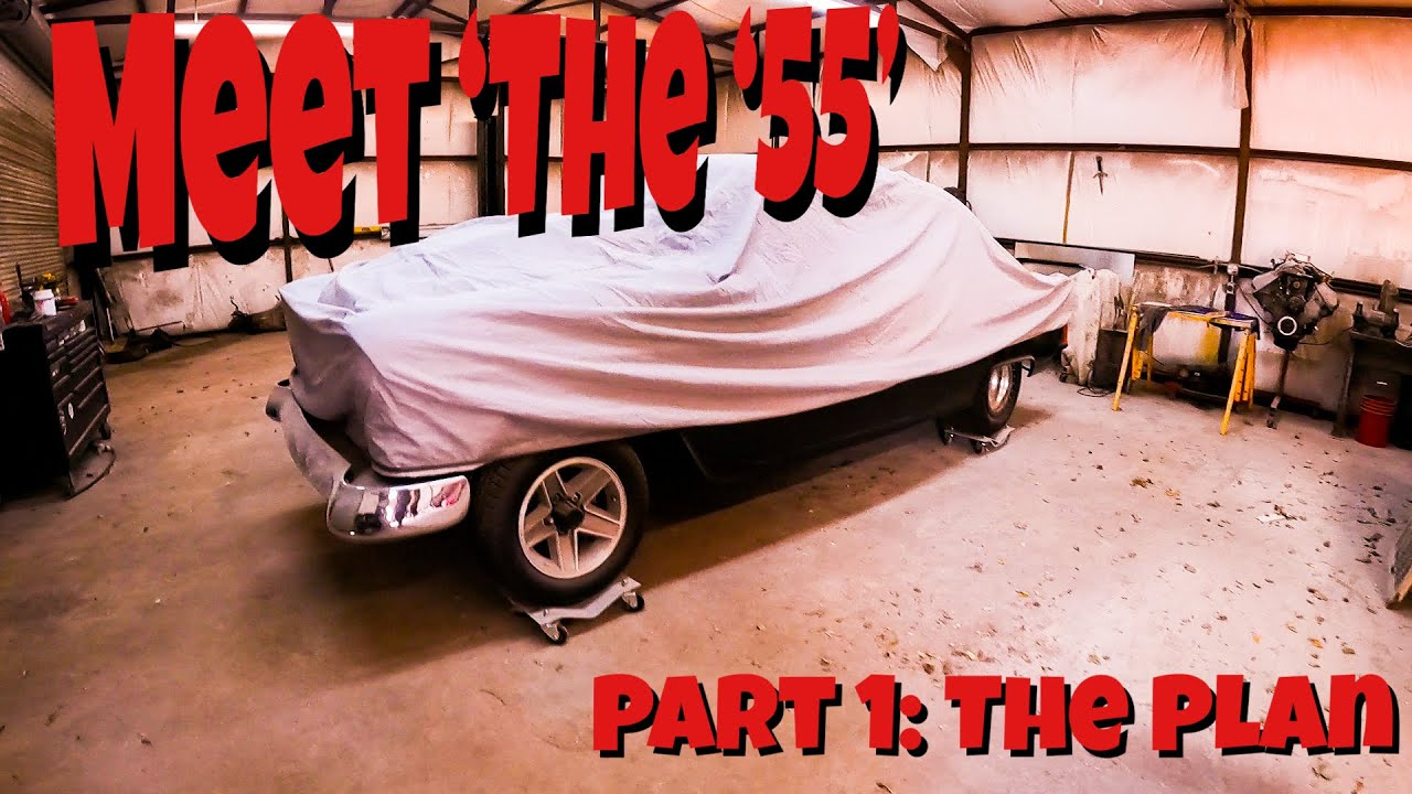 Bringing Shawn's '55 Chevy Back To Life! Part 1: The Plan