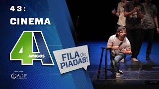 FILA DE PIADAS - CINEMA - #43