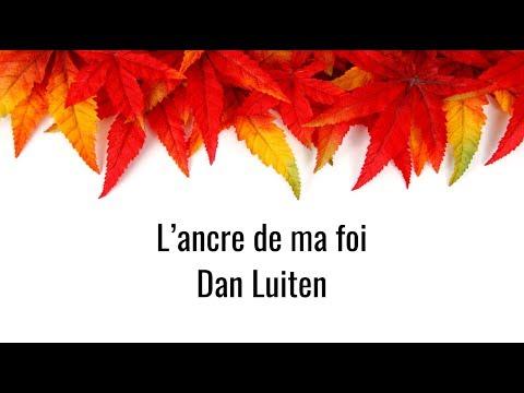 L'ancre de ma foi - Dan Luitan