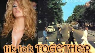 Ke$ha with The Beatles Mashup - Tik Tok Together