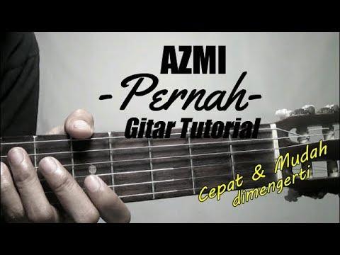 (Gitar Tutorial) AZMI - Pernah |Cepat & Mudah dimengerti