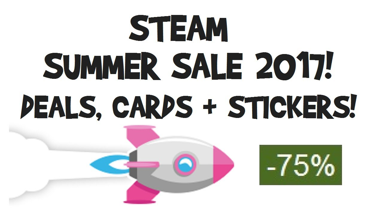 steam summer sale 2017 deals cards badge stickers dates games