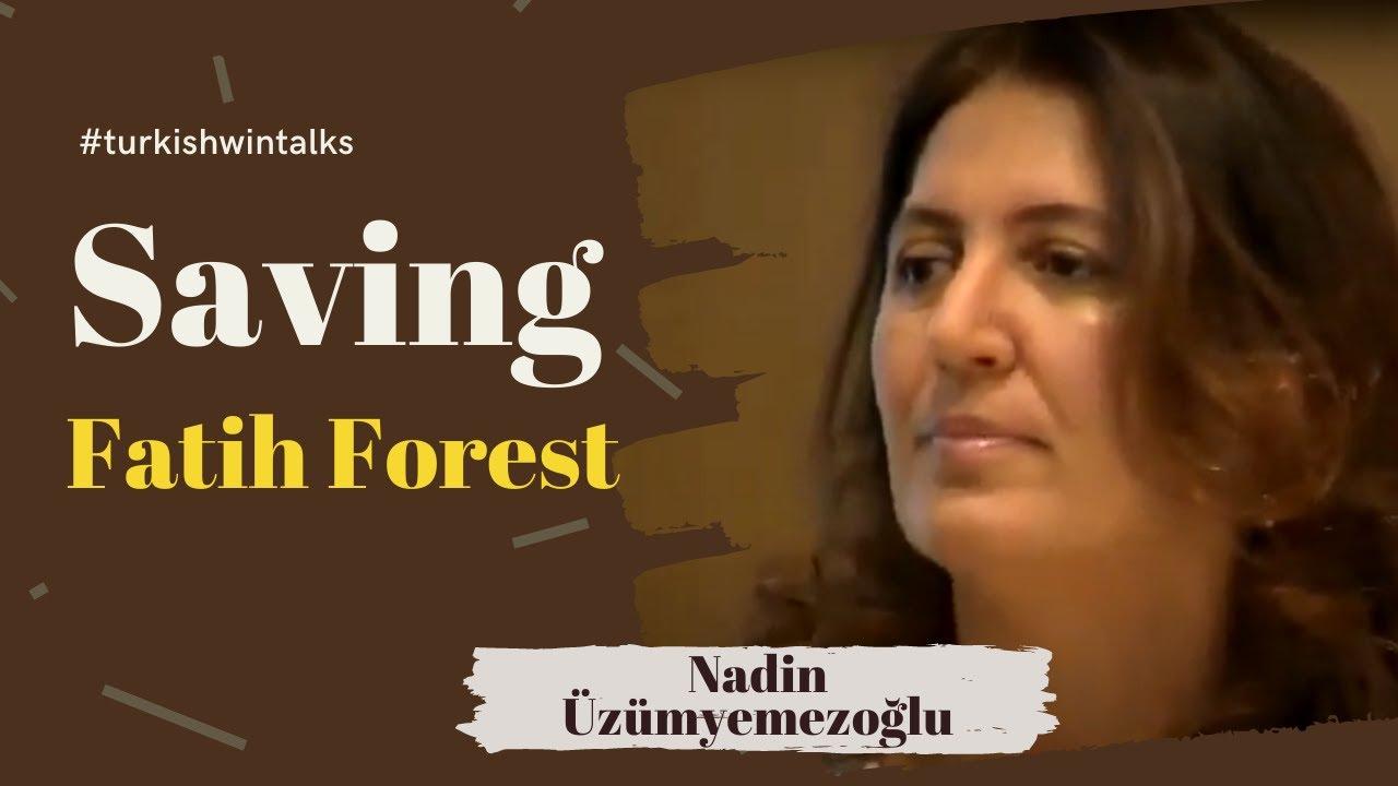 Nadin Üzümyemezoğlu | Saving Fatih Forest