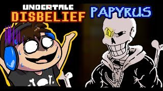 ПАПАЙРУС РАЗОЗЛИЛСЯ | Undertale: Disbelief Papyrus
