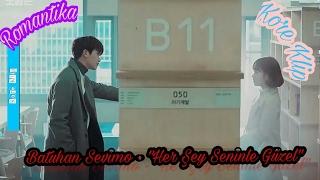Kore Klip | |  Her Şey Seninle Güzel  ~