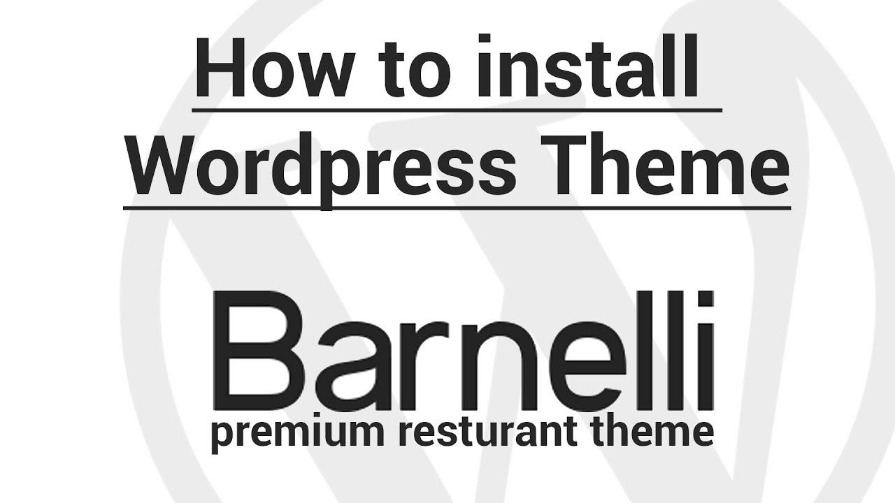 How to install Wordpress Theme - Barnelli, premium, resposnive ...