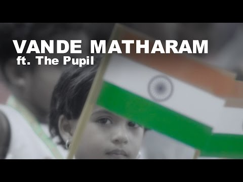 Vande Mataram - Ft. The Pupil  l Independence Day 2017
