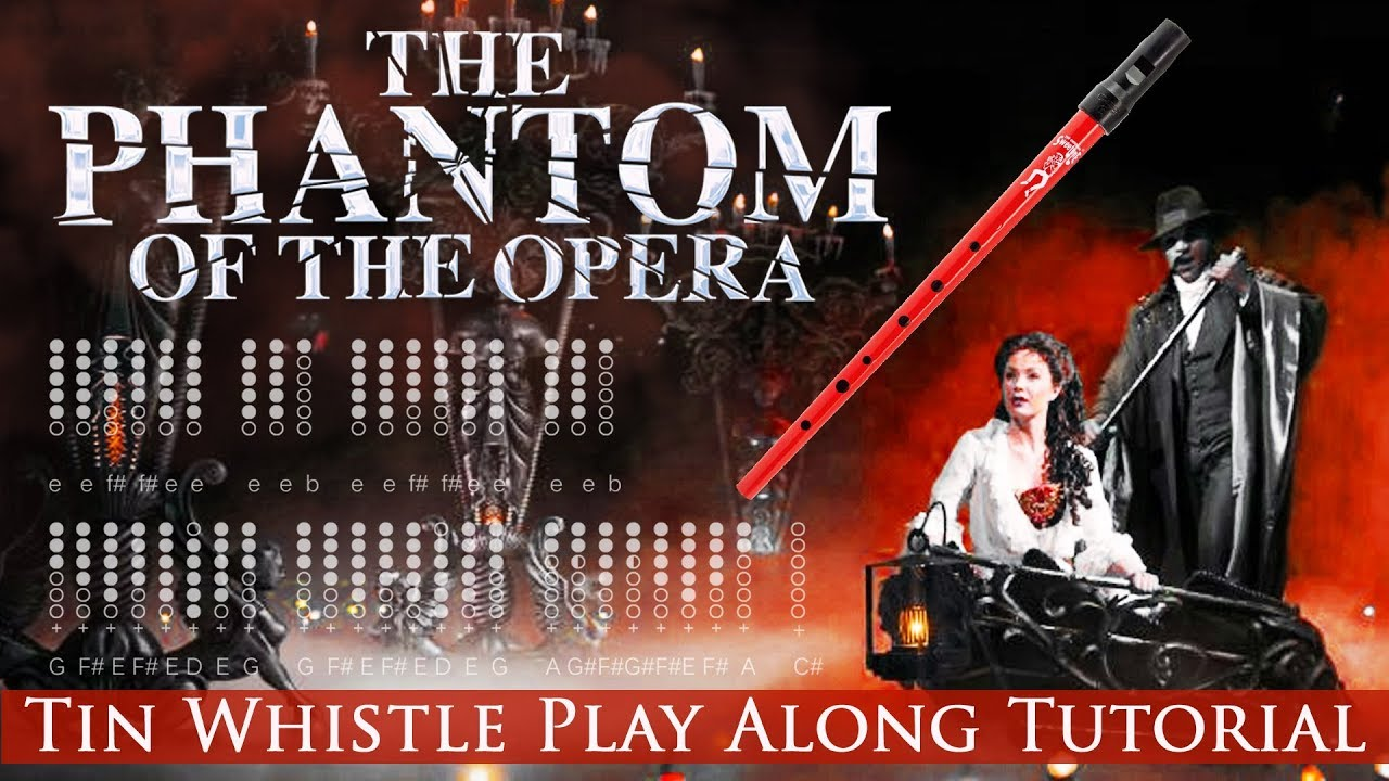How To Play PHANTOM OF THE OPERA On Tin Whistle - Tabs + Notes