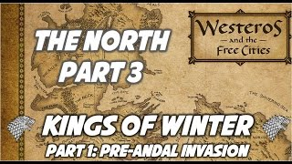 The North Part 3: The Kings of Winter (House Stark) Part 1