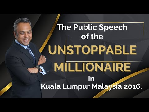 The Unstoppable Millionaire in Kuala Lumpur, Malaysia 2016