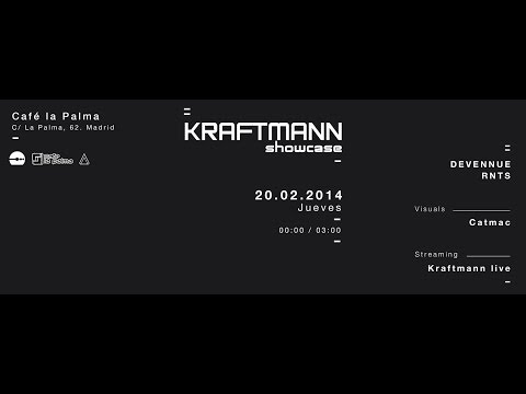 Kraftmann Showcase @ Cafe La Palma (Madrid) Line up: Devennue & RNTS