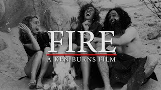 Fire: a Ken Burns Film