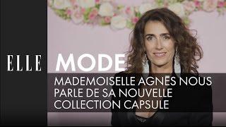 Mademoiselle Agnès nous présente sa nouvelle collection capsule