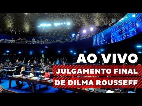 Julgamento final de Dilma Rousseff no senado