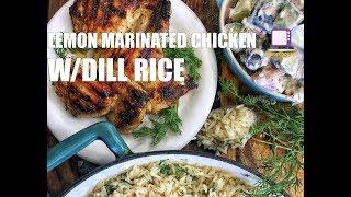 Lemon Marinade Chicken w/Dill Rice