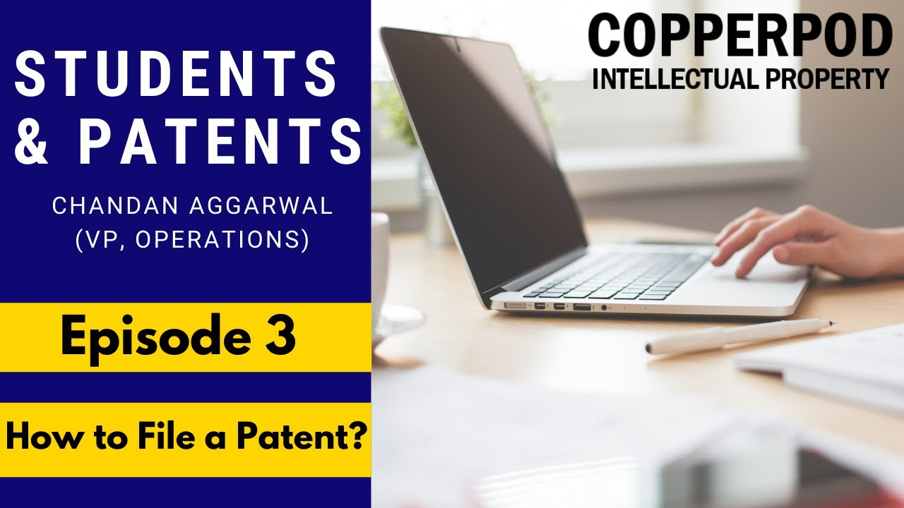 Patents For Students | Episode 3 | How to File a Patent?