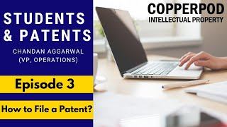 Students & Patents | Episode 3 - How to File a Patent? | Copperpod Intellectual Property