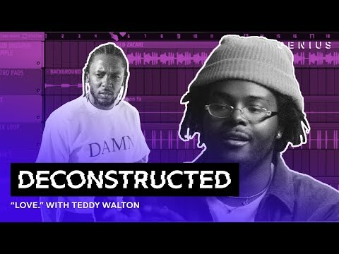 The Making Of Kendrick Lamars LOVE With Teddy Walton  Deconstructed