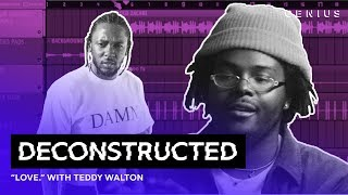 "The Making Of Kendrick Lamar's ""LOVE."" With Teddy Walton 