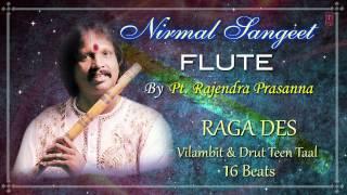 Raag : Des-Vilambit & Teen Taal Pt. Rajendra Prasanna | Full Video Song (HD) | Flute Instrumental