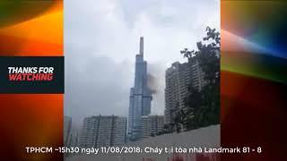 TPHCM ~ Ngày 11/08/2018: Cháy Tòa Nhà Landmark 81 - 8